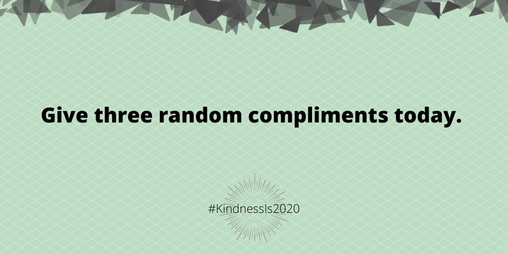 Give 3 random compliments today.