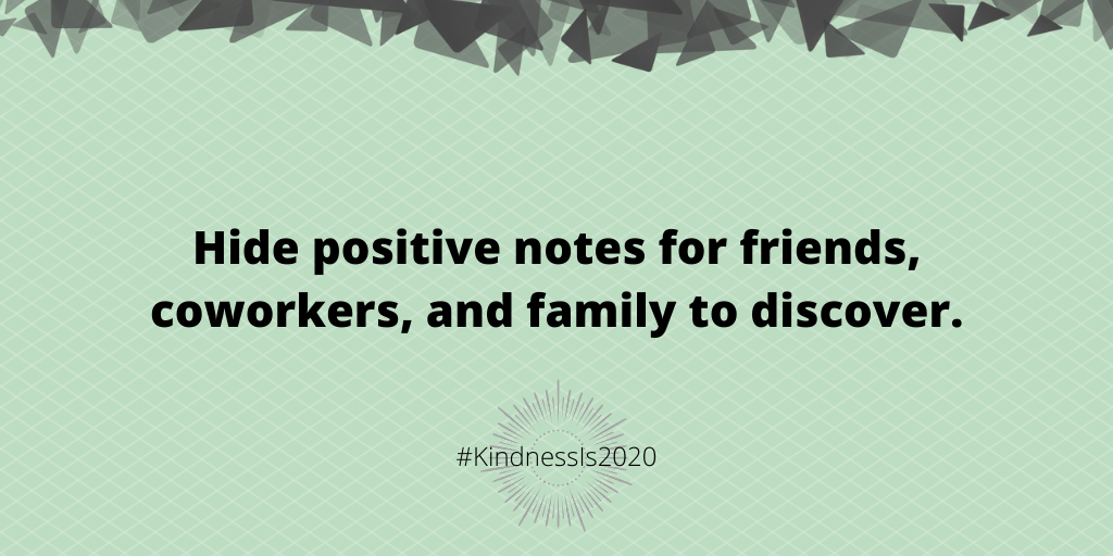 Hide positive notes for friends, coworkers, and family to discover.