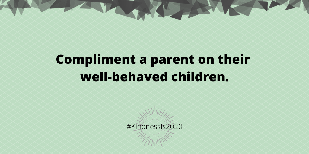 Compliment a parent on their well-behaved children.