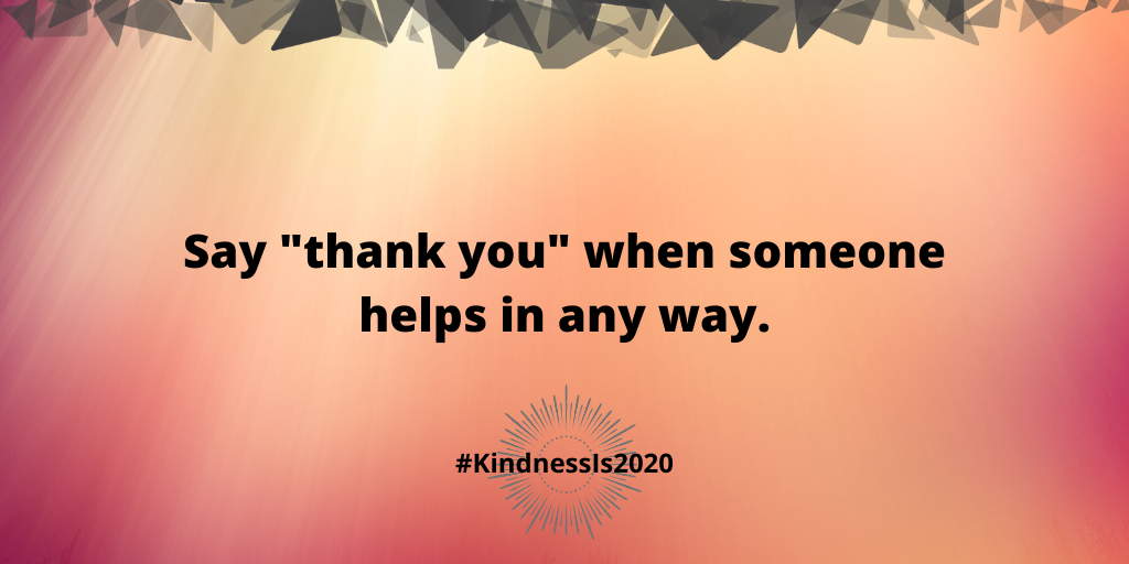 """Say """"thank you"""" when someone helps in any way."""