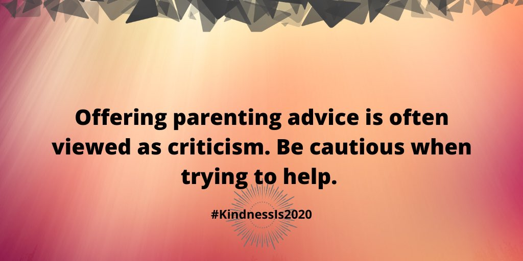 Offering parenting advice is often viewed as criticism. Be cautious when trying to help.