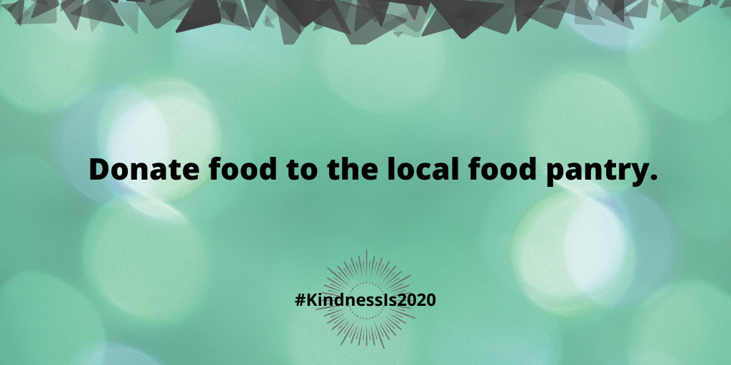 Donate food to the local food pantry.
