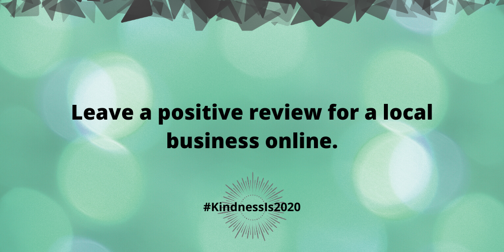 Leave a positive review for a local business online.