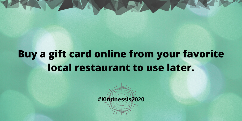 Buy a gift card online from your favorite local restaurant to use later.